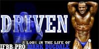 Driven: A Look In The Life Of IFBB Pro Mark Dugdale!