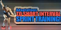 Adaptations To Short Interval Sprint Training!