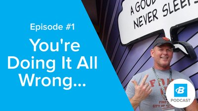 Podcast Episode 1: You're Doing It All Wrong...
