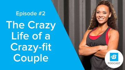 Podcast Episode 2: The Crazy Life of a Crazy-fit Couple