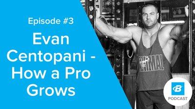 Podcast Episode 3: Evan Centopani - How A Pro Grows
