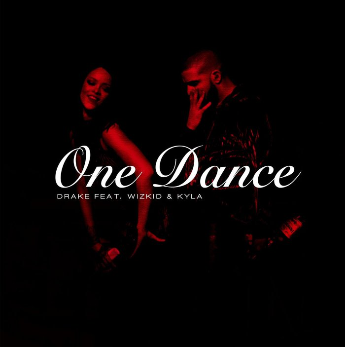 One Dance by Drake feat, WizKid and Kyla