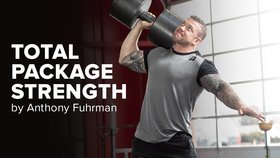 Total-Package Strength with Anthony Fuhrman