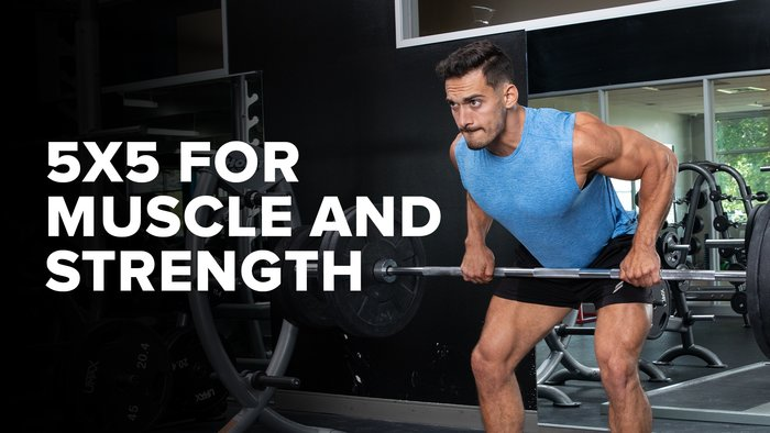 5x5 for muscle and strength