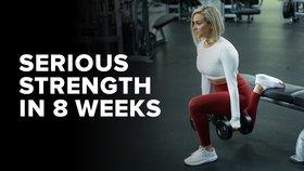 Serious Strength in 8 Weeks