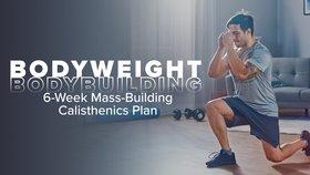 Bodyweight Bodybuilding: 6-Week Mass-Building Calisthenics Plan