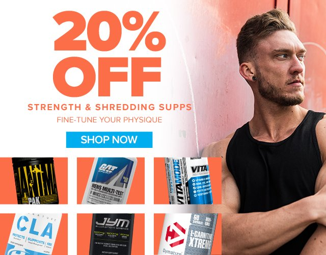 20% off Strength and Shredding Supps
