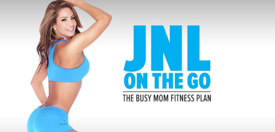 On The Go With JNL: The Busy Mom Fitness Plan