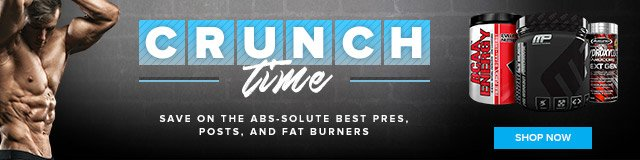 Crunch Time! Save on the Abs-solute best pres, posts, and fat burners