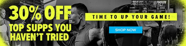 30% Off Top Supps You Haven't Tried!