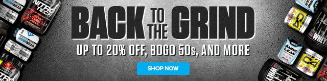 Back to the Grind. Up to 20 percent off, BOGO50s and More!