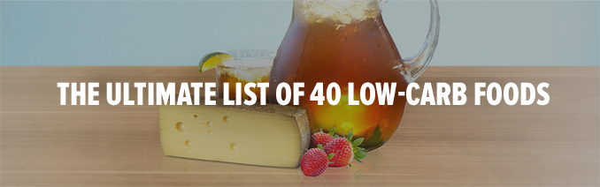 The Ultimate List of 40 Low Carb Foods