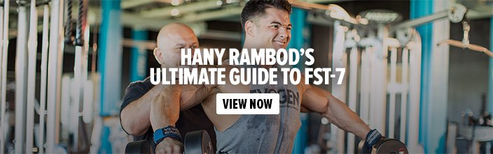 Hany Rambod's Ultimate Guide to FST-7