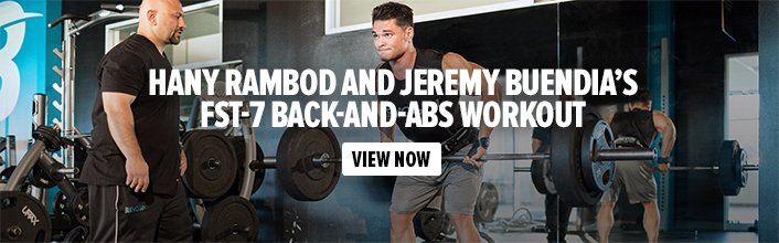 Hany Rambod and Jeremy Buendia's FST-7 Back-And-Abs Workout