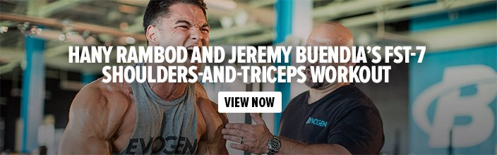 Hany Rambod and Jeremy Buendia's FST-7 Shoulders-and-Triceps Workout