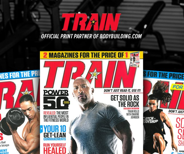 TRAIN Magainzine - Official Print Partner of Bodybuilding.com