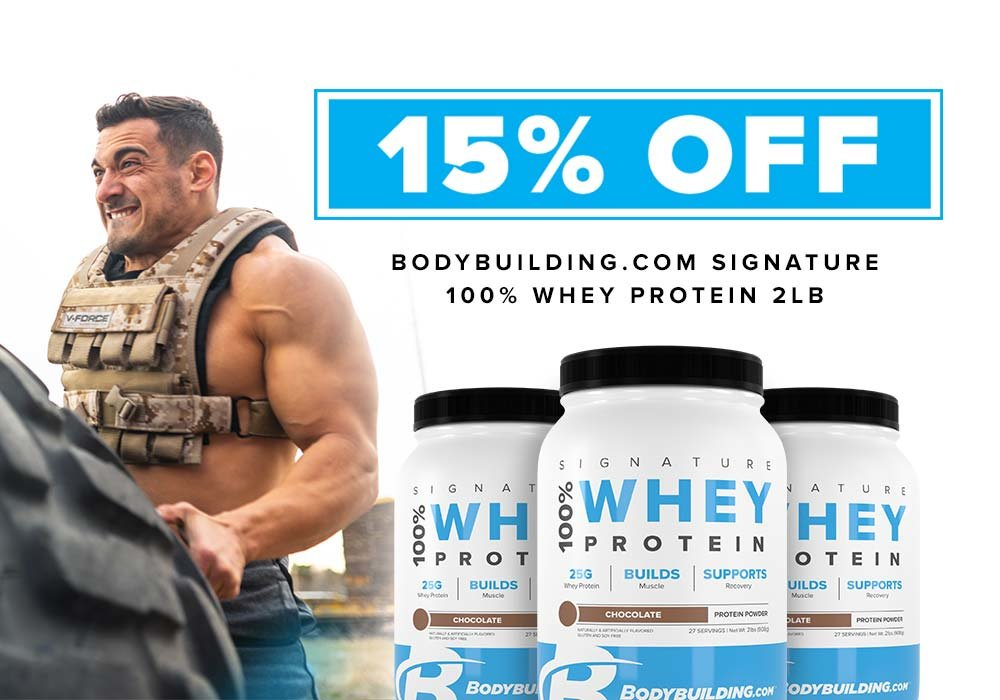 15% Off bodybuilding.com signature 100% Whey Protein 2lbs. Shop Now.