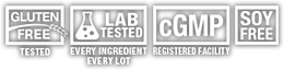 Gluten Free Tested | Lab Tested Every Ingredient Every Lot | cGMP Registered Facility | Soy Free