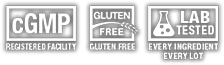 cGMP Registered Facility | Gluten Free | Lab Tested Every Ingredient Every Lot