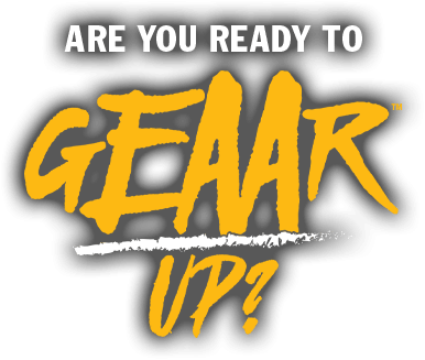 Are you ready to GEAAR up?