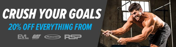 Crush your goals! 20% Off Everything From EVLution, GAT, MuscleTech, and RSP.