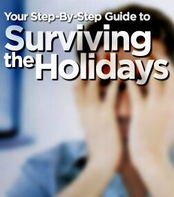 Your Step-By-Step Guide To Surviving The Holidays!